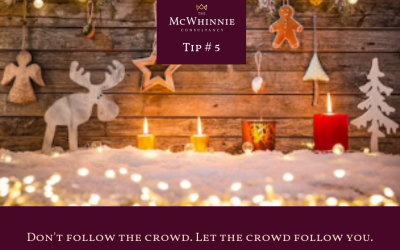 Countdown to Christmas Tip #5 – Don't follow the crowd. Let the crowd follow you.