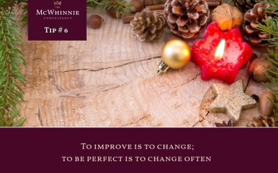 Countdown to Christmas Tip #6 – To improve is to change; to be perfect is to change often.
