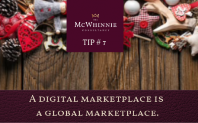 Countdown to Christmas Tip #7 – A digital marketplace is a global marketplace.